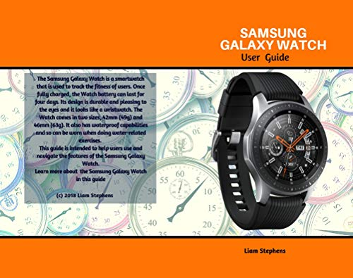 Samsung Galaxy Watch: Get your questions answered about the Samsung Galaxy Watch (English Edition)