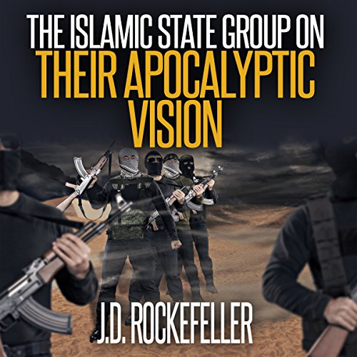 The Islamic State Group on Their Apocalyptic Vision cover art