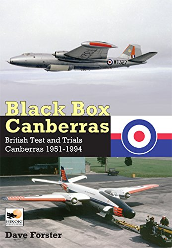 Black Box Canberras: British Test and Trials Canberras Since 1951: British Test and Trials Canberras 1951-1994