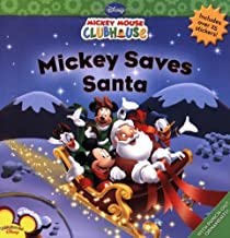 Mickey Saves Santa (Mickey Mouse Clubhouse) by Disney Book Group(2005-11-07)