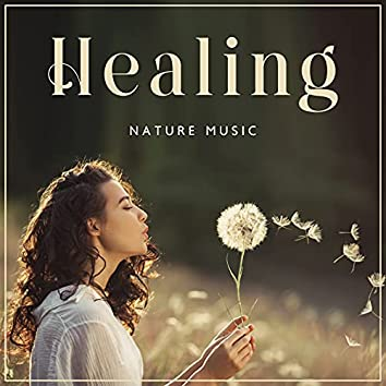 Healing Nature Music: Natural Soundscapes, Total Calm Down, Therapeutic Relaxation