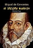 Miguel de Cervantes. El insigne hidalgo (Biografía joven)