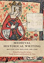 Medieval Historical Writing: Britain and Ireland, 500–1500 (English Edition)