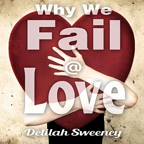 Why We Fail at Love  By  cover art