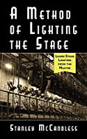 A Method of Lighting the Stage 4th Edition