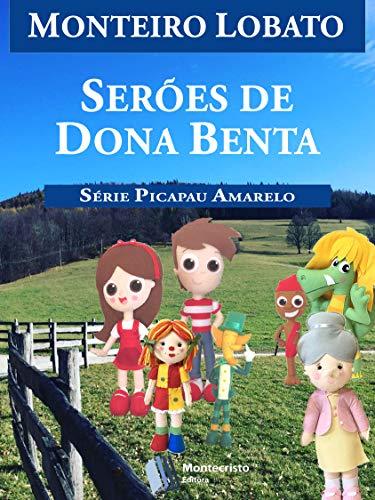 Serões de Dona Benta (Série Picapau Amarelo Livro 11)