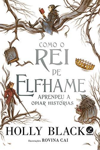 Como o Rei de Elfhame aprendeu a odiar histórias