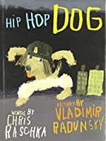 Hip Hop Dog by Chris Raschka(2010-02-23)
