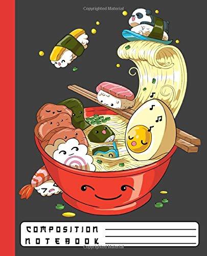 notebook kawaii COMPOSITION NOTEBOOK: Japanese Ramen Bowl With Kawaii Sushi