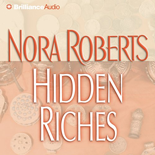 Hidden Riches                   By:                                                                                                                                 Nora Roberts                               Narrated by:                                                                                                                                 Sandra Burr                      Length: 3 hrs and 19 mins     58 ratings     Overall 4.0
