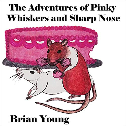 The Adventures of Pinky Whiskers and Sharp Nose, 2nd Edition audiobook cover art