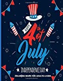 Happy 4th Of July Independence Day Coloring Book For Adults & Kids: Fun, Easy and Relaxing Pages; Images To Inspire Creativity & Reduce Stress; Color Therapy; 8.5x11in 40 Patriotic Pages