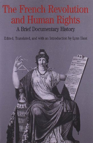 The French Revolution and Human Rights: A Brief Documentary History (Bedford Series in History and Culture)