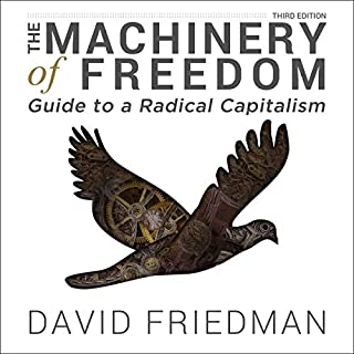 The Machinery of Freedom - Guide to a Radical Capitalism audiobook cover art