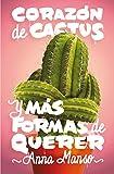 Corazón de cactus: Y más formas de querer: 345 (Gran Angular)