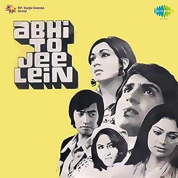 Abhi To Jee Lein (Original Motion Picture Soundtrack)
