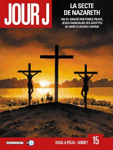 Jour J T15: La Secte de Nazareth