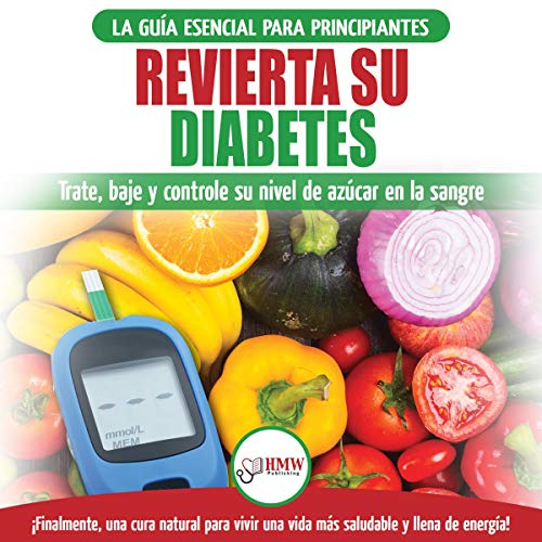 『Revierta Su Diabetes: Guía De Dieta Natural Para Principiantes Para Revertir La Diabetes [Reverse Your Diabetes: Beginner's Natural Diet Guide To Reverse Diabetes]』のカバーアート