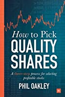 How To Pick Quality Shares: A three-step process for selecting profitable stocks