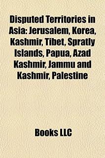 Disputed territories in Asia: Jerusalem, Korea, Kashmir, Spratly Islands, Papua, Azad Kashmir, Jammu and Kashmir, Palestine, Kashmir conflict