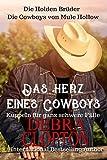 Das Herz eines Cowboys: Kuppeln für ganz schwere Fälle (Die Holden Brüder – Die Cowboys von...