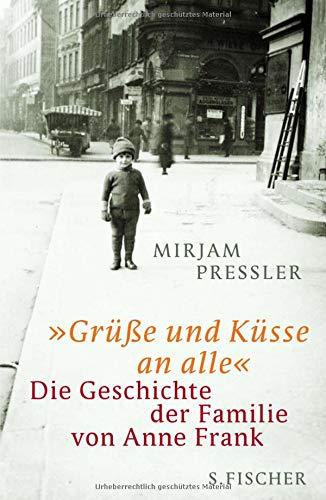 Price comparison product image »Grüße und Küsse an alle«: Die Geschichte der Familie von Anne Frank