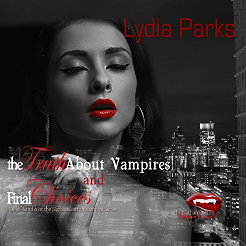 The Truth About Vampires and Final Choices audiobook cover art