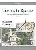 Tempus et regula. Orologi solari medievali italiani (Vol. 3)
