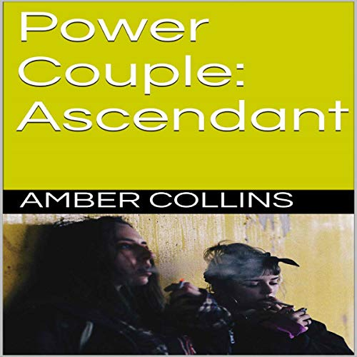 Power Couple: Ascendant Audiobook By Amber Collins cover art