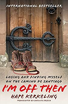 I'm Off Then: Losing and Finding Myself on the Camino de Santiago by [Hape Kerkeling, Shelley Frisch]