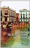 Córdoba de la bicicleta a la vespa (Imaginario Popular)