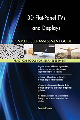 3D Flat-Panel TVs and Displays All-Inclusive Self-Assessment - More than 620 Success Criteria, Instant Visual Insights, Comprehensive Spreadsheet Dashboard, Auto-Prioritized for Quick Results
