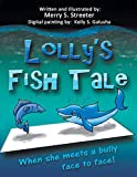 Lolly's Fish Tale: When She Meets A Bully Face To Face