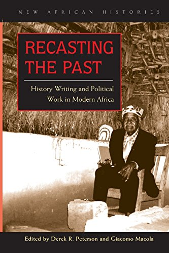 Recasting the Past: History Writing and Political Work in...