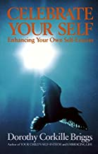 [(Celebrate Your Self)] [Author: Dorothy Corkille Briggs] published on (December, 1996)