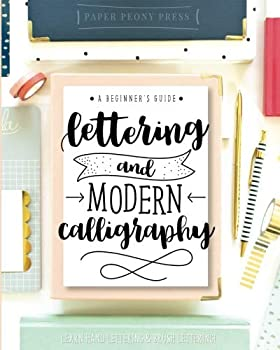 Lettering and Modern Calligraphy  A Beginner s Guide  Learn Hand Lettering and Brush Lettering
