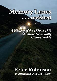 Memory Lanes ...Revisited: The History of the 1970-1973 Motoring News Rally Championship by Peter Robinson (20-Oct-2011) Paperback