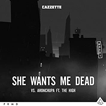She Wants Me Dead (feat. The High)