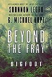 Beyond The Fray: Bigfoot