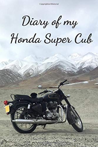 Diary Of My Honda Super Cub: Notebook For Motorcyclist, Journal, Diary (110 Pages, In Lines, 6 x 9)