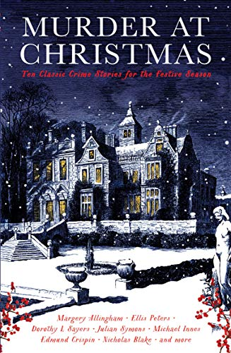 Murder at Christmas: Ten Classic Crime Stories for the Festive Season (English Edition)