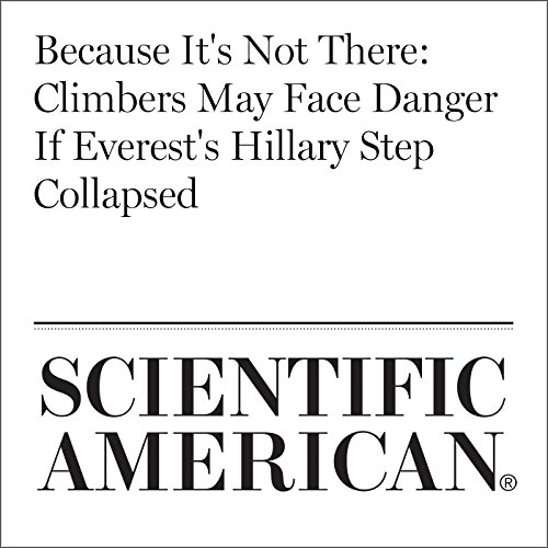 Because It's Not There: Climbers May Face Danger If Everest's Hillary Step Collapsed copertina