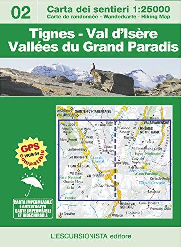 Tignes-Val d'Isère-Vallées du Grand Paradis. Ediz. italiana, inglese, tedesca e francese. Con carta escursionistica 1:25000