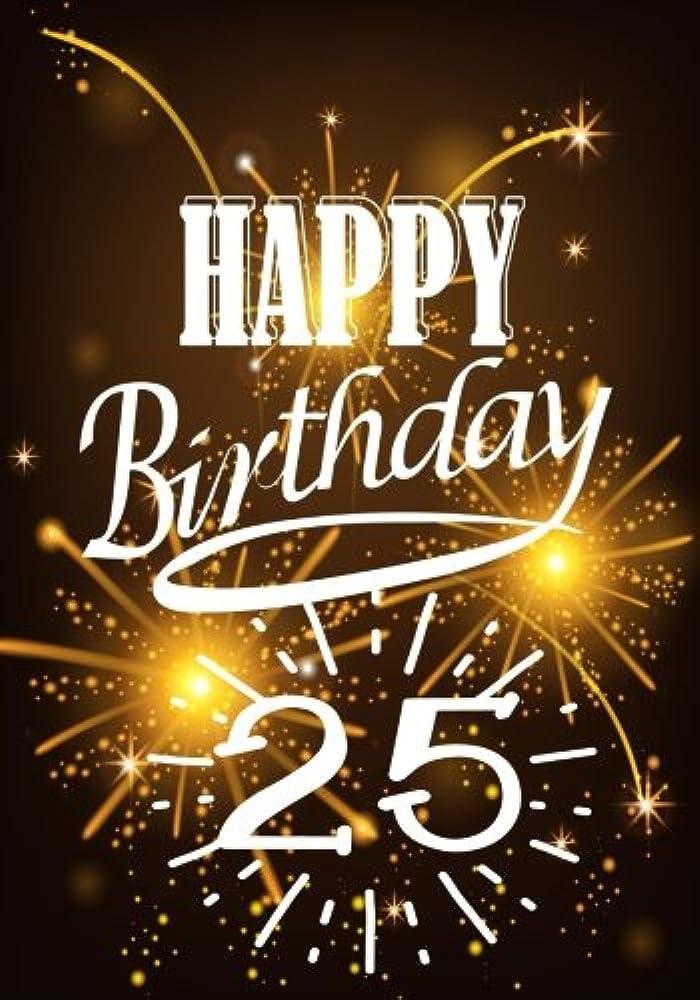 スライムモンク工業化するHappy Birthday 25: Keepsake Journal Notebook Space For Best Wishes, Messages & Doodling