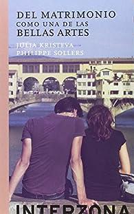 Del matrimonio como una de las bellas artes par Julia Kristeva
