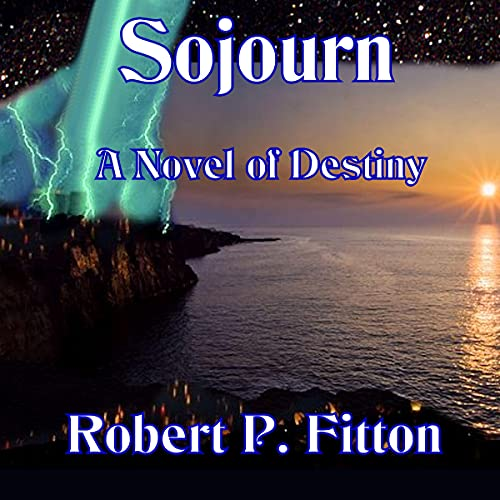 Sojourn Audiobook By Robert P. Fitton cover art