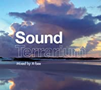 Sound Terrarium(mixed by A-bee)