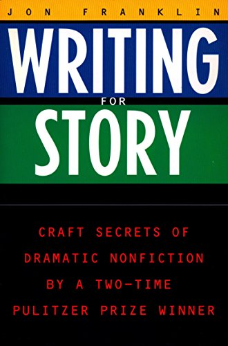 Writing for Story: Craft Secrets of Dramatic Nonfiction...