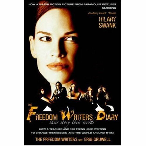 The Freedom Writers Diary (Movie Tie-in Edition): How a Teacher and 150 Teens Used Writing to Change Themselves and the World Around Them