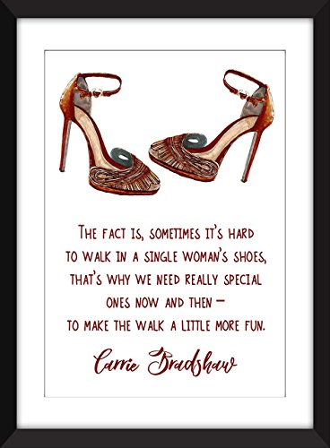 Carrie Bradshaw (Sex and the City) Single Woman's Shoes Quote Ungerahmter Druck